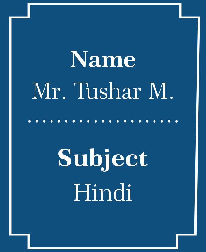 Mr. Tushar M